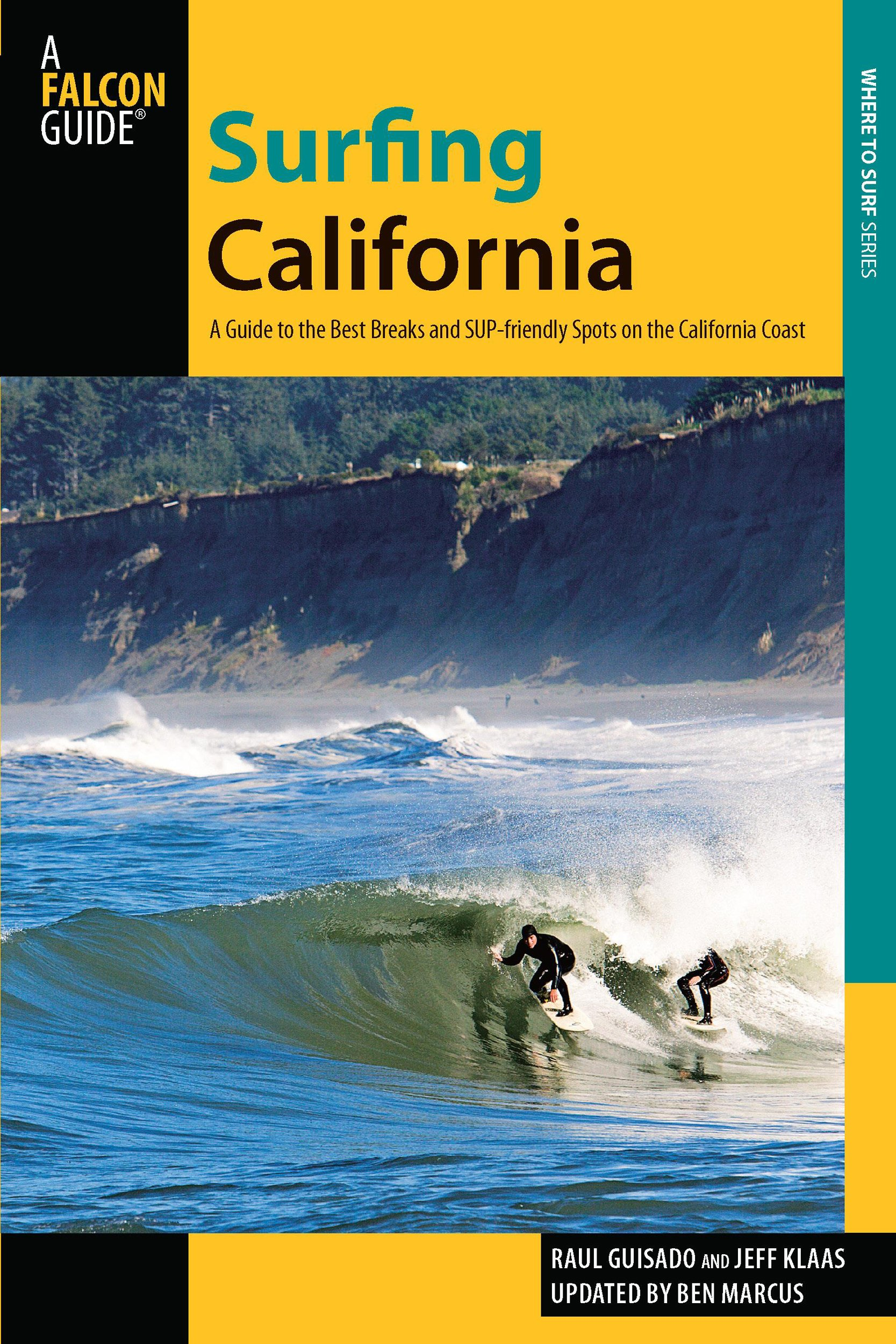 Surfing California: A Guide To The Best Breaks And Sup-Friendly Spots On The California Coast Surfing Series: Amazon.es: Guisado, Raul, Klaas, Jeff, Marcus, Ben: Libros en idiomas extranjeros