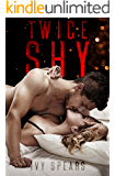 TWICE SHY (A SECOND CHANCE ROMANCE)