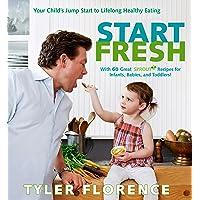 Start Fresh: Your Child's Jump Start to Lifelong Healthy Eating