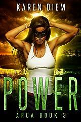 Power: Arca Book 3 Kindle Edition