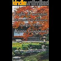 Foglie di autunno della vecchia villa shimogamo famiglia Mitsui Kyoto, Giappone (La bellezza della natura in Giappone Vol. 8)