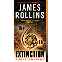 The 6th Extinction: A Sigma Force Novel (Sigma Force Series Book 10) (English Edition)
