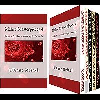 Malice Masterpieces 4: Books Sixteen through Twenty