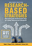 Revised Edition-Research Based Strategies: Narrowing the Achievement Gap for Under Resourced Students
