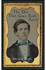The Dew That Goes Early Away: A Historical Novel (The Tenafly Road Series Book 3) Kindle Edition