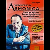Videocorso di armonica: Impara a suonare l'armonica diatonica partendo da zero (Italian Edition)