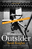 Bloomsbury's Outsider: A Life of David Garnett