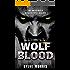 Wolf Blood: The Werewolf Apocalypse Begins (Lycanthropic Book 1)