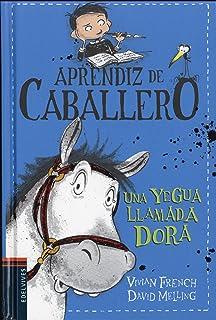 Aprendiz de caballero # 2.Una yegua llamada Dora (Spanish Edition)
