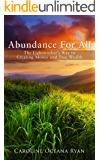 Abundance For All: The Lightworker's Way to Creating Money and True Wealth (Fifth Dimensional Life Series Book 1)