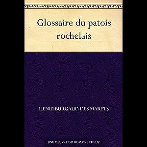 Glossaire du patois rochelais (French Edition)