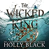 The Wicked King: The Folk of the Air, Book 2