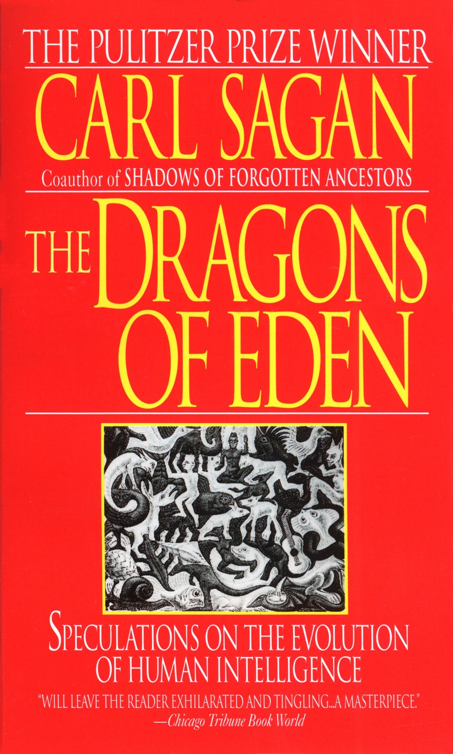 The Dragons of Eden: Speculations on the Evolution of Human