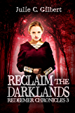 Reclaim the Darklands (Redeemer Chronicles Book 3)
