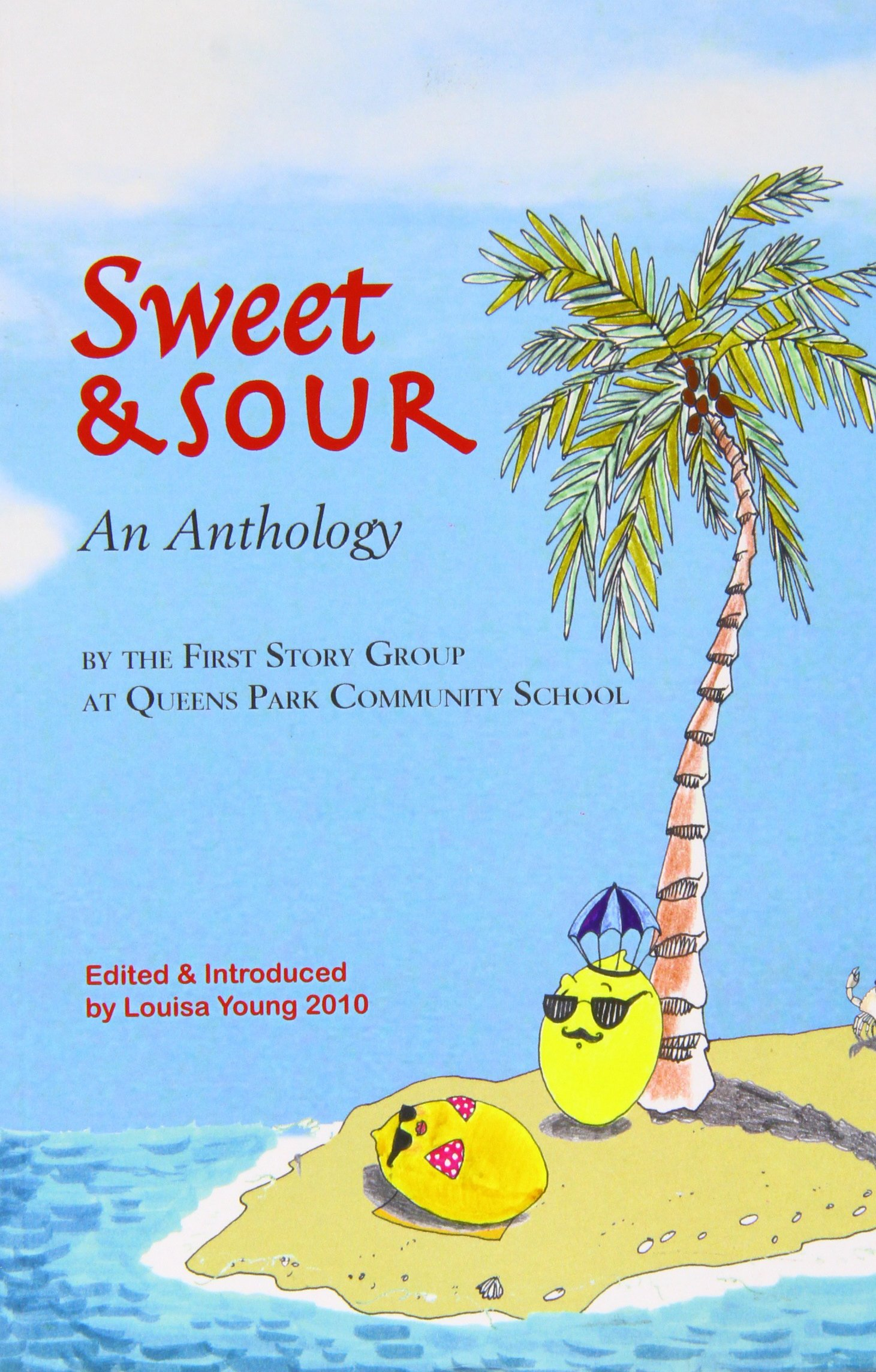 Sweet & Sour: An Anthology by the First Story Group at Queens Park Community School PDF