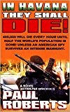 IN HAVANA THEY SHALL DIE! (Action-Pak Book 2)
