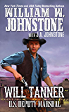 Will Tanner: U.S. Deputy Marshal (A Will Tanner Western Book 1)