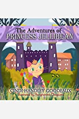 The Adventures of Princess Jellibean Kindle Edition