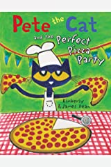 Pete the Cat and the Perfect Pizza Party Kindle Edition