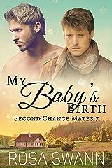 My Baby's Birth (Second Chance Mates 7): MM Alpha/Omega Mpreg Romance Kindle Edition