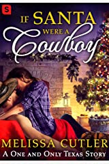 If Santa Were a Cowboy (One and Only Texas) Kindle Edition