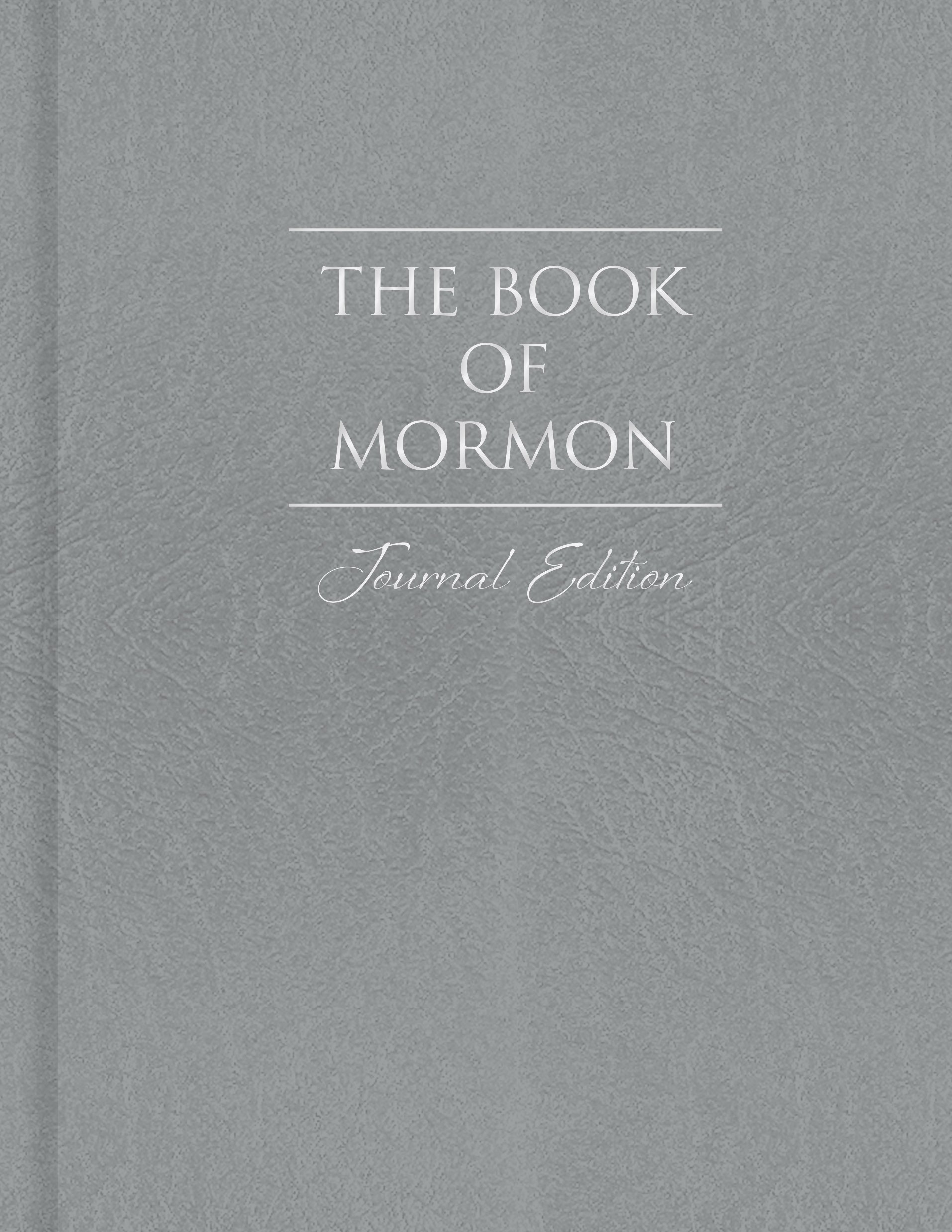 The Book of Mormon, Journal Edition Gray