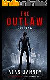 The Outlaw: Origins