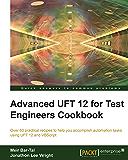 Advanced UFT 12 for Test Engineers Cookbook