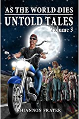 As The World Dies Untold Tales Volume 3 (As The World Dies Untold Tales series)