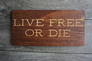 EricauBird Wood Sign-Live Free or Die New Hampshire State Motto, Home Wall Art, 8x16