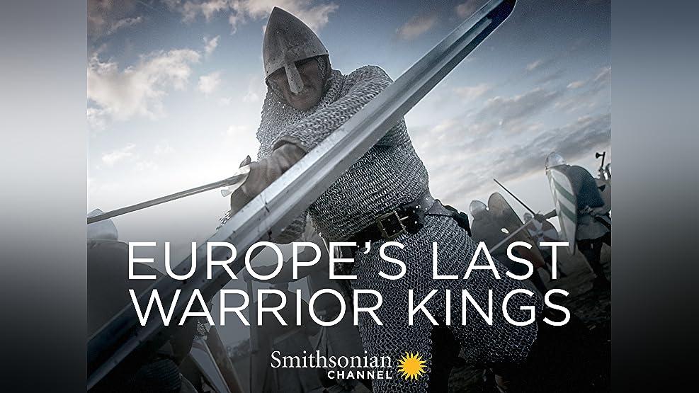 Europe's Last Warrior Kings - Season 1