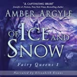 Of Ice and Snow: Fairy Queen, Book 1
