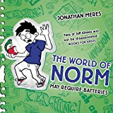 May Require Batteries: The World of Norm, Book 4