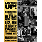 Listen Up!: Recording Music with Bob Dylan, Neil Young, U2, R.E.M., The Tragically Hip, Red Hot Chili Peppers,Tom Waits…