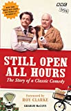 Still Open All Hours: The Story of a Classic Comedy
