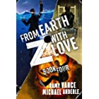 From Earth Z With Love (Die Again to Save the World Book 4)
