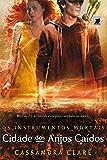 Cidade dos anjos caídos - Os instrumentos mortais - vol. 4