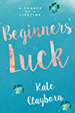 Beginner's Luck (Chance of a Lifetime Book 1)