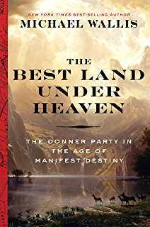Amazon david crockett the lion of the west ebook michael the best land under heaven the donner party in the age of manifest destiny fandeluxe Choice Image