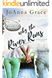 Why The River Runs (The Riverview Series Book 1)