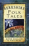 Berkshire Folk Tales (Folk Tales: United Kingdom)