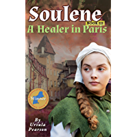 Soulene: A Healer in Paris: Book III of the Soulene Trilogy