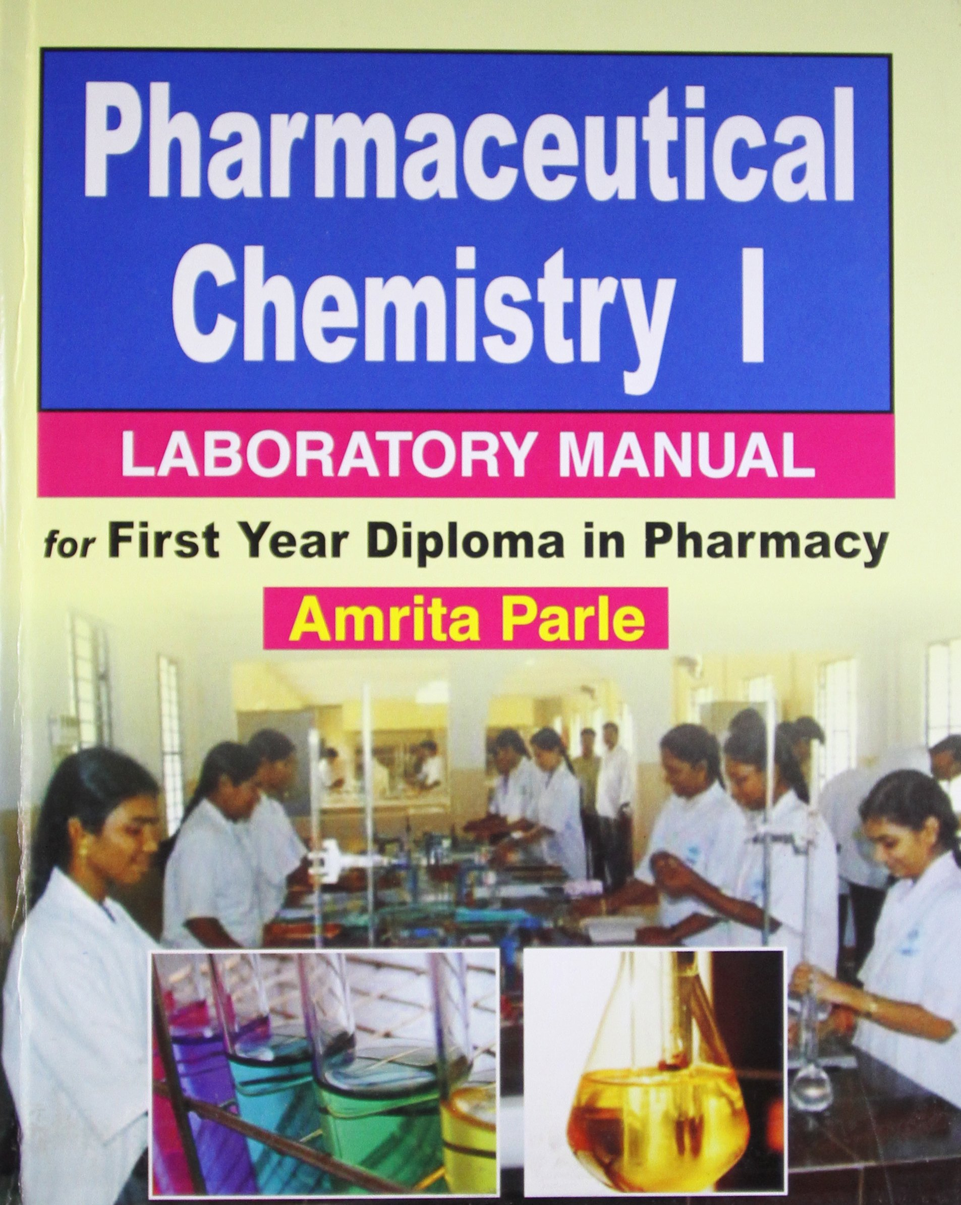Pharmaceutical Chemistry I - Laboratory Manual For First Year