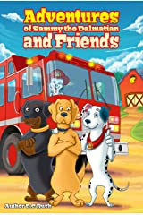 Adventures of Sammy the Dalmatian and Friends Kindle Edition