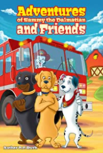 Adventures of Sammy the Dalmatian and Friends