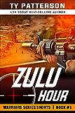 Zulu Hour: Action Suspense Thriller (Warriors Series Shorts Book 1)