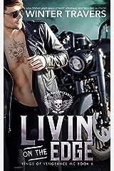 Livin' on the Edge (Kings of Vengeance MC Book 6) Kindle Edition