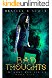 Bad Thoughts: An Uncanny Kingdom Urban Fantasy (The Uncanny Ink Series Book 5)