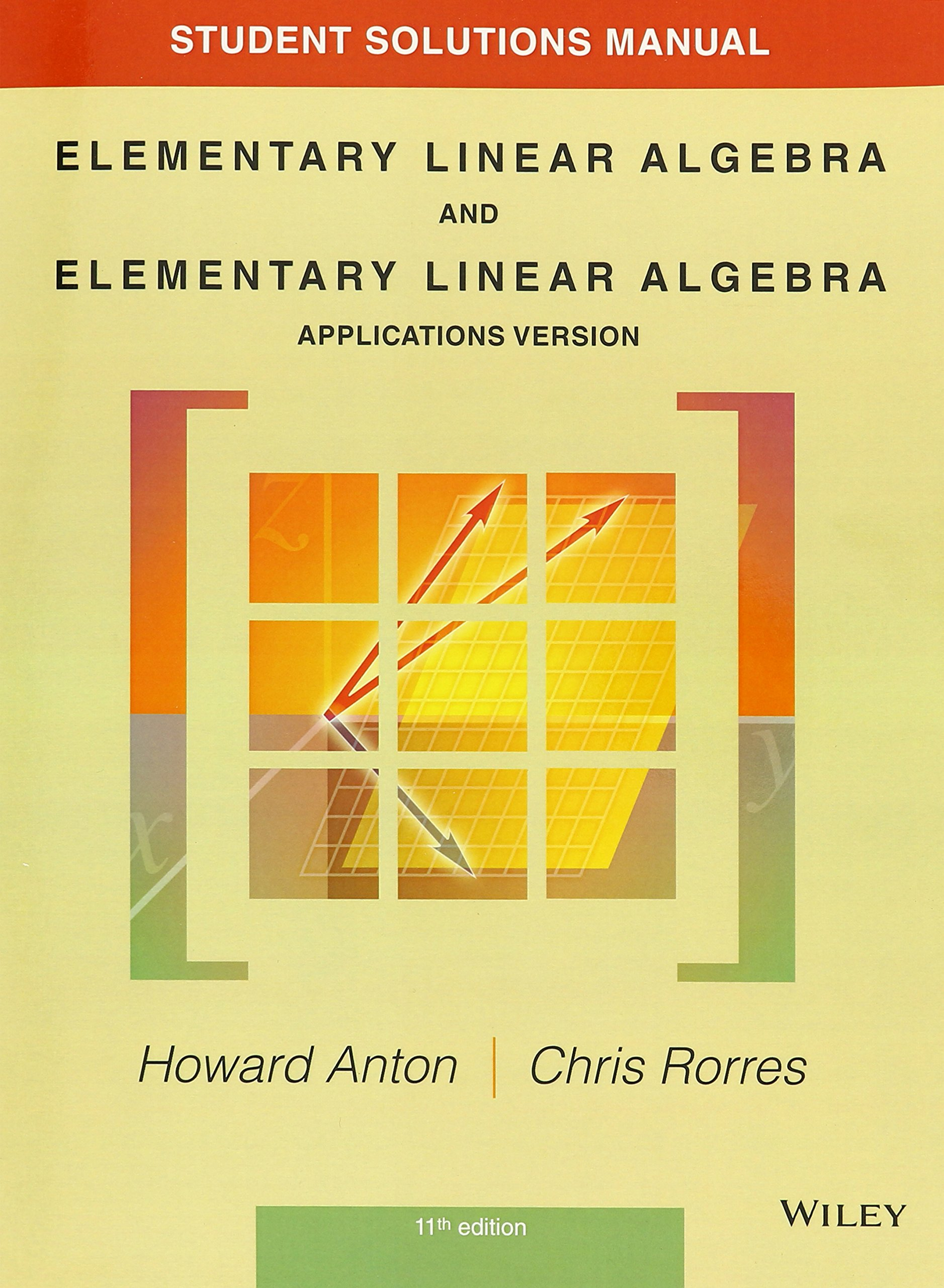 Student Solutions Manual to accompany Elementary Linear Algebra,  Applications version, 11e: Howard Anton: 9781118464427: Books - Amazon.ca