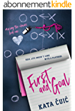 First and Goal (Moving the Chains Book 1) (English Edition)
